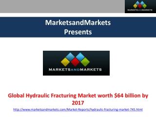 Global Hydraulic Fracturing Market Analysis by MarketsandMar