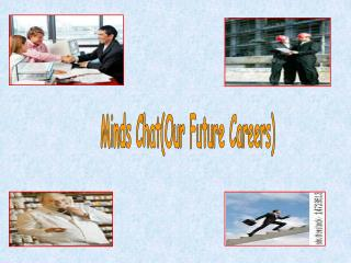 Minds ChatOur Future Careers