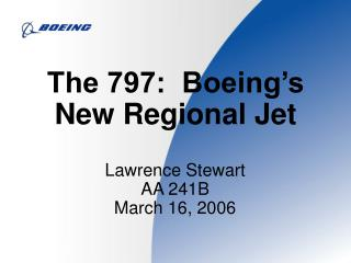 The 797:  Boeing s New Regional Jet
