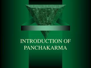 INTRODUCTION OF PANCHAKARMA