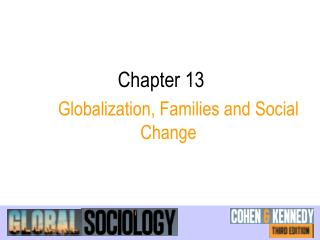 Chapter 13   Globalization, Families and Social Change
