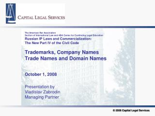 The American Bar Association Section of International Law and ABA Center for Continuing Legal Education Russian IP Laws