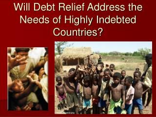 Will Debt Relief Address the Needs of Highly Indebted Countries