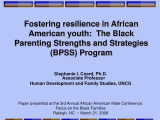 Fostering resilience in African American youth:  The Black Parenting Strengths and Strategies BPSS Program
