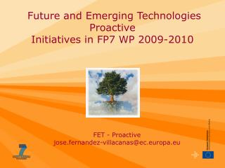Future and Emerging Technologies Proactive  Initiatives in FP7 WP 2009-2010