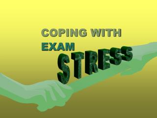 COPING WITH  EXAM