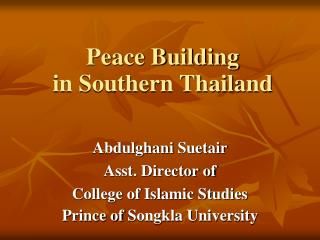 Peace Building in Southern Thailand