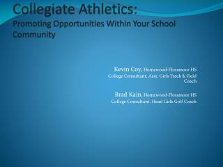 Collegiate Athletics:  Promoting Opportunities Within Your School Community