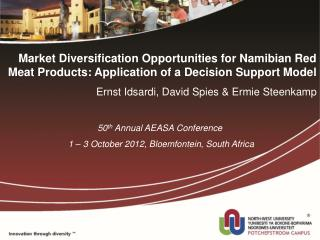 Market Diversification Opportunities for Namibian Red Meat Products: Application of a Decision Support Model Ernst Idsar