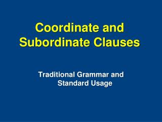 Coordinate and Subordinate Clauses