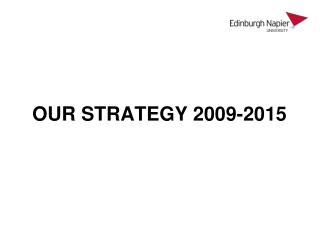 OUR STRATEGY 2009-2015
