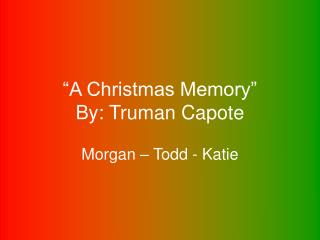 A Christmas Memory  By: Truman Capote