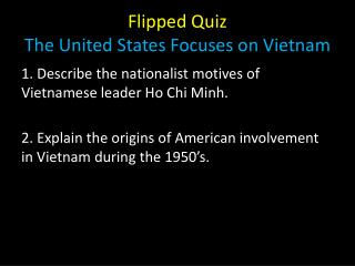 Flipped Quiz The United States Focuses on Vietnam