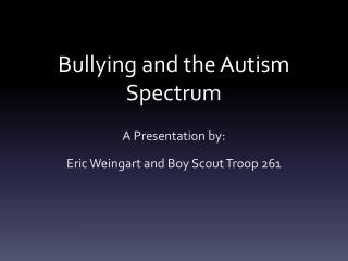 Bullying and the Autism Spectrum