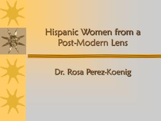 hispanic women from a  post-modern lens