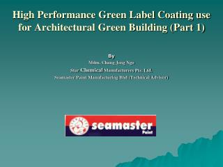 High Performance Green Label Coating use for Architectural Green Building Part 1