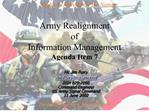 army realignment  of  information management agenda item 7