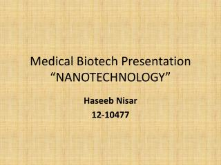 Medical Biotech Presentation  NANOTECHNOLOGY