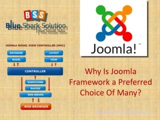 Why is Joomla framework a preferred choice of many