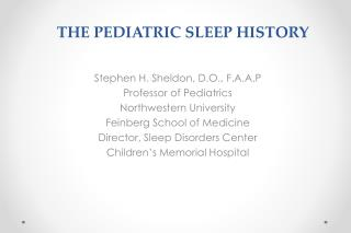 THE PEDIATRIC SLEEP HISTORY