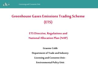 Greenhouse Gases Emissions Trading Scheme ETS  ETS Directive, Regulations and  National Allocation Plan NAP