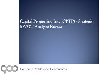 Capital Properties, Inc. (CPTP) - Strategic SWOT Analysis Re