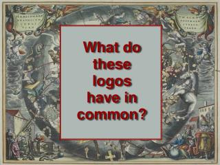 What do  these  logos  have in  common