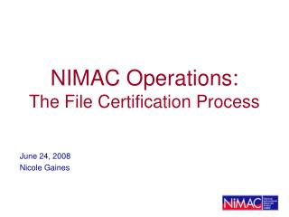 nimac operations: the file certification process