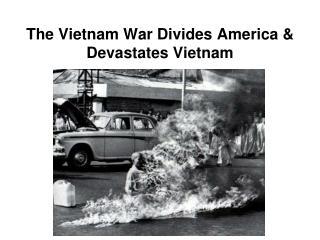 The Vietnam War Divides America  Devastates Vietnam