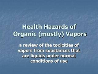 Health Hazards of  Organic mostly Vapors
