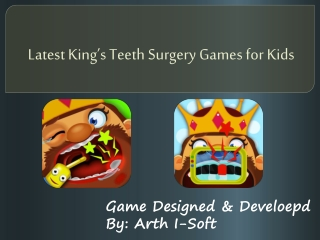 Latest King's Teeth Surgery Games for Kids