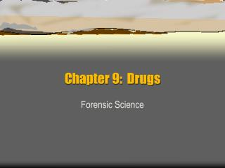 Chapter 9:  Drugs