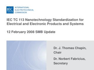 IEC TC 113 Nanotechnology Standardization for Electrical and Electronic Products and Systems  12 February 2008 SMB Updat