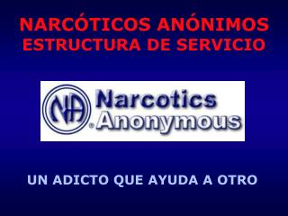 NARC TICOS AN NIMOS ESTRUCTURA DE SERVICIO