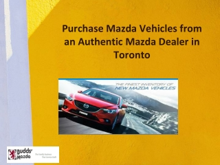 Purchase Mazda Vehicles from an Authentic Mazda Dealer in Toronto