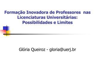 Forma  o Inovadora de Professores  nas  Licenciaturas Universit rias:  Possibilidades e Limites