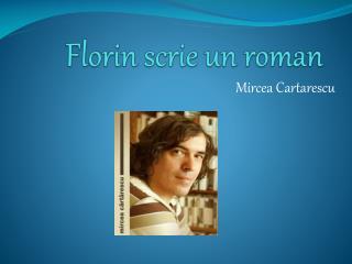 Florin scrie un roman