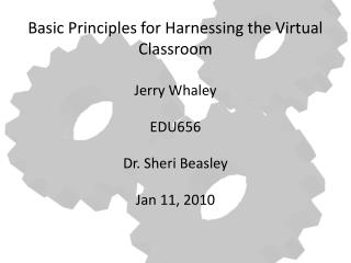 Basic Principles for Harnessing the Virtual Classroom