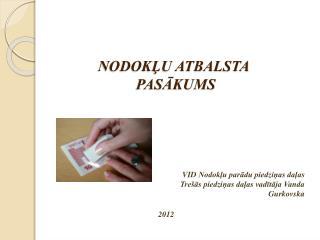 NODOKLU ATBALSTA  PASAKUMS