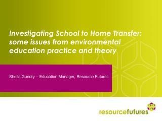 Investigating School to Home Transfer: some issues from environmental education practice and theory