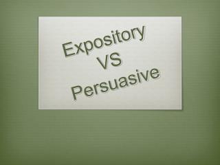 Expository  VS  Persuasive
