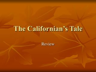 The Californian s Tale