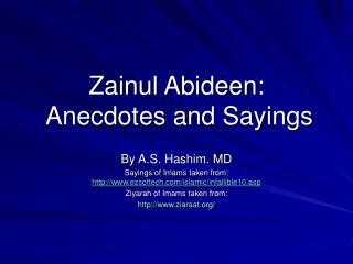 Zainul Abideen:  Anecdotes and Sayings