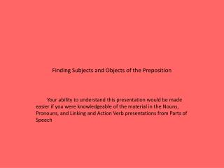 Finding Subjects and Objects of the Preposition