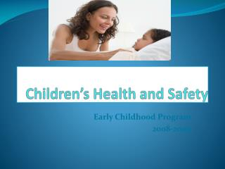 Children s Health and Safety
