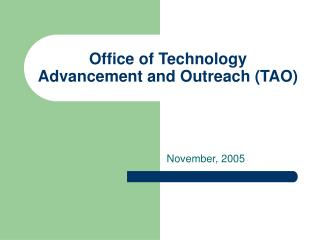 Office of Technology Advancement and Outreach TAO