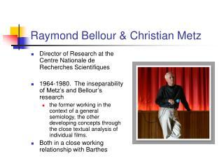 Raymond Bellour  Christian Metz