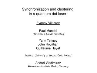 Synchronization and clustering  in a quantum dot laser