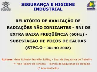 RELAT RIO DE AVALIA  O DE  RADIA  ES N O IONIZANTES - RNI DE  EXTRA BAIXA FREQ  NCIA 60Hz -  SUBESTA  O DE PO OS DE CALD