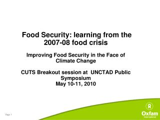 Food Security: learning from the 2007-08 food crisis    Improving Food Security in the Face of Climate Change  CUTS Brea